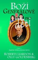 Boží generálové pro děti - část 2. Smith Wigglesworth