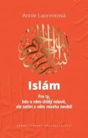 Islám - Pro ty , kdo o něm chtějí mluvit, ale zatím o něm mn...