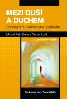 Mezi duší a Duchem - Enneagram a křesťanská spiritualita 2.,...