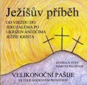 Ježíšův příběh (Velikonoční pašije)