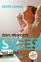 Ženy, přemožte stres, než stres přemůže vás
