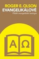 Evangelikálové (Příběh evangelikální teologie)
