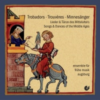 Trobadors, Trouveres, Minnesänger (Songs and Dances of the M...