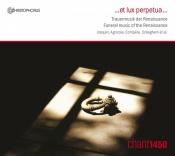 ...et lux perpetua... (Trauermusik der Renaissance)
