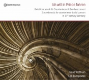 Ich will in Friede fahren (Sacred music for countertenor and...