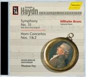 Symphony No. 31, Horn Concertos Nos. 1 + 2 (Wilhelm Bruns)