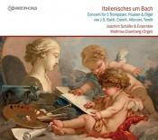 Italienisches um Bach (Concerti für 3 Trompeten, Pauken & Or...