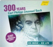 300 Years Carl Phillip Emanuel Bach (His Music - His Life)