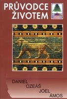 Průvodce životem: Daniel, Ozeáš, Jóel, Ámos