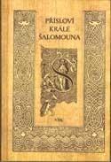 Přísloví krále Šalomouna : přeložil Alexandr Flek