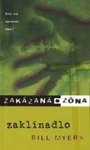 Zakázaná zóna : Zaklínadlo III.