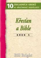 Krok 5 - Křesťan a Bible (10 základních kroků ke křesťanské dospělosti)