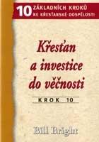 Krok 10- Křesťan a investice do věčnosti (10 základních krok...