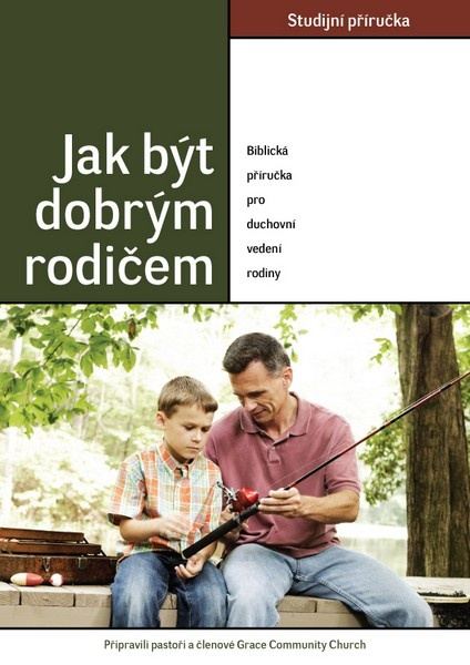Jak být dobrým rodičem  (Studijní příručka)
