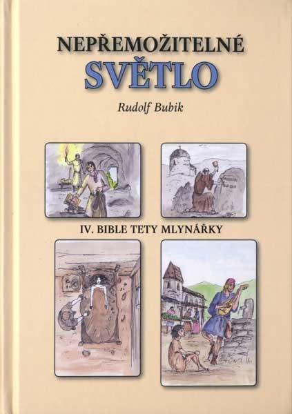 Nepřemožitelné světlo (IV. Bible tety mlynářky)