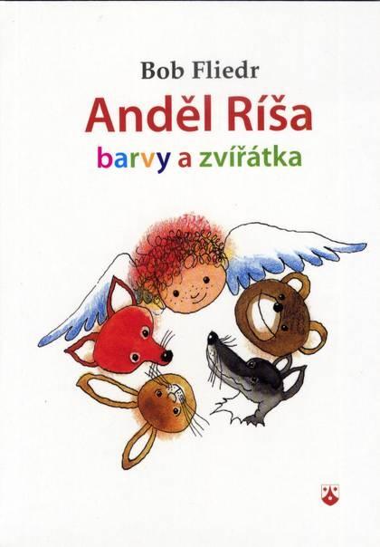 Anděl Ríša - barvy a zvířátka
