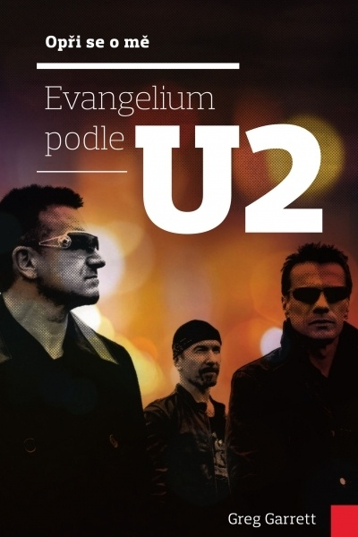 Opři se o mě - Evangelium podle U2