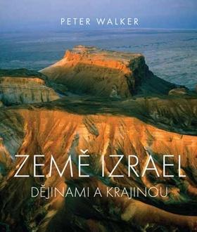 Země Izrael - dějinami a krajinou