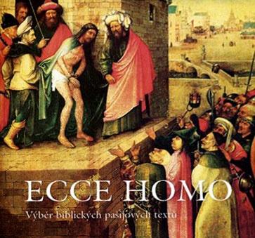 Ecce Homo - Výběr biblických pašijových textů