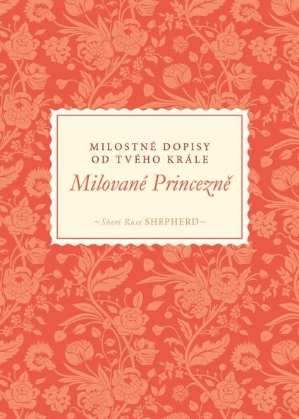 Milované Princezně (Milostné dopisy od tvého Krále)