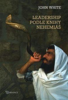 Leadership podle knihy Nehemiáš