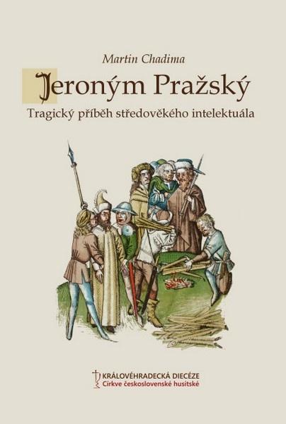Jeroným Pražský - Tragický příběh středověkého intelektuála