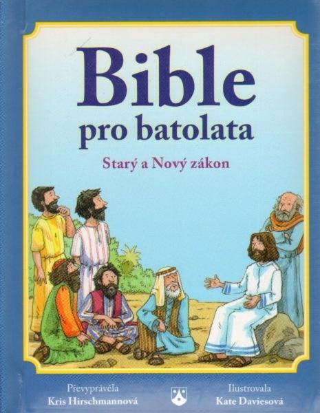 Bible pro batolata - Starý a Nový zákon