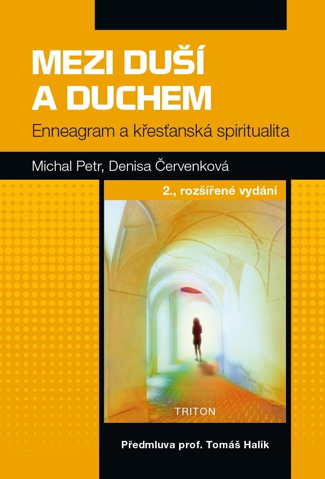 Mezi duší a Duchem - Enneagram a křesťanská spiritualita 2., rozšířené vydání