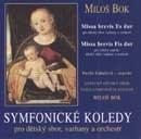 Symfonické koledy : Missa brevis Es dur, Missa brevis Fis du...