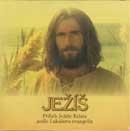 Ježíš - Příběh Ježíše Krista podle Lukášova evangelia