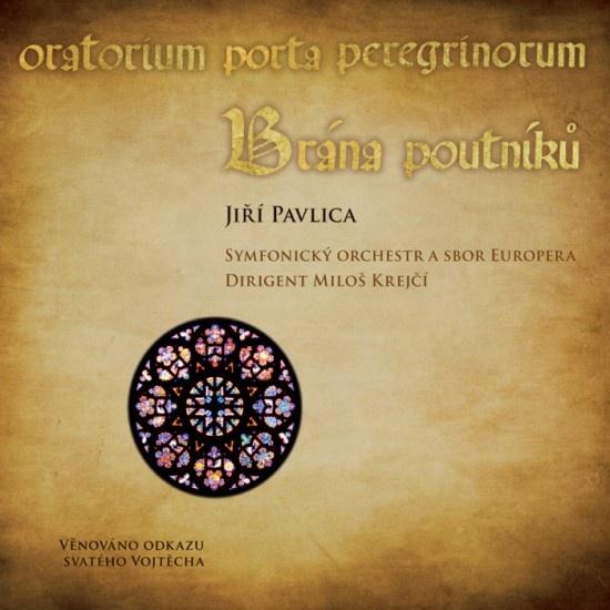 Brána poutníků - Oratorium porta peregrinorum (CD+DVD)