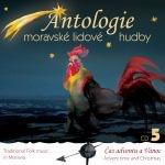 Antologie moravské lidové hudby - Čas adventu a Vánoc
