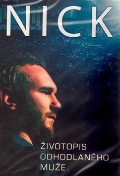 Nick - Životopis odhodlaného muže