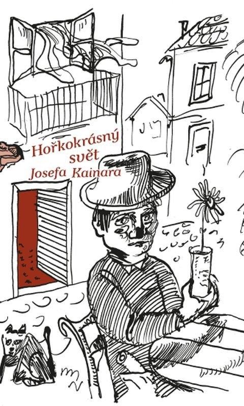 Hořkokrásný svět Josefa Kainara
