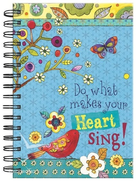 Do what makes your heart sing!