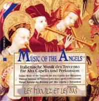 Musik der Engel (Italienische Musik des Trecento für Alta Capella und Percussion)