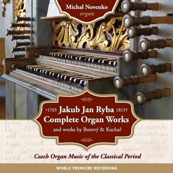Česká varhanní hudba období klasicismu (kompletní varhanní dílo J. J. Ryby) - M. Novenko