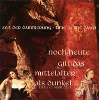 Zeit der Dämmerung: Mittelalter + Rennaissance (Čas svítání, středověk a renesance)