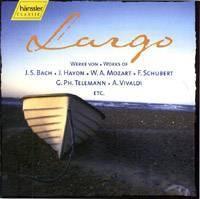 Largo: Works of Bach, Haydn, Mozart, Schubert, Telemann, Vivaldi, Rosetti, Dvořák, Beethoven..(2CD)