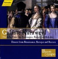 Galante Kurzweyl (Dances from Renaissance, Baroque and Rococ...