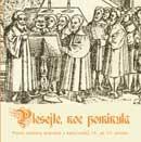 Plesejte, noc pominula: Písně Jednoty bratrské z kancionálů 15. až 17. století