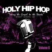 Holy Hip Hop vol. 6: Street Gospel 101