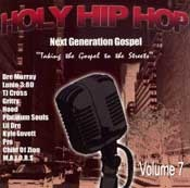 Holy Hip Hop vol. 7: Taking The Gospel to The Streets