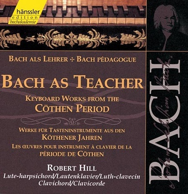 Bach As Teacher - Keybord works from the Cöthen Period (2CD)