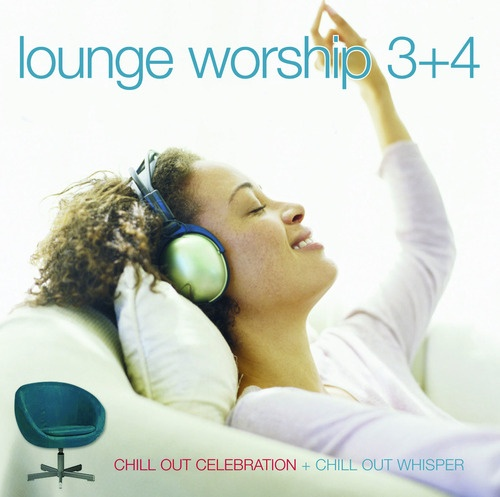 Lounge Worship 3 + 4 (2CD)