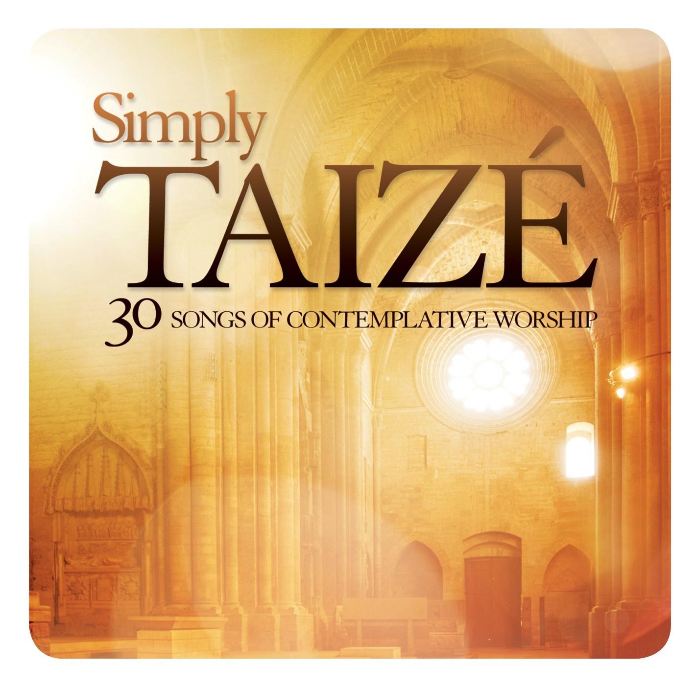 Simply Taizé - 30 Songs Of Contemplative Worship (2CD)
