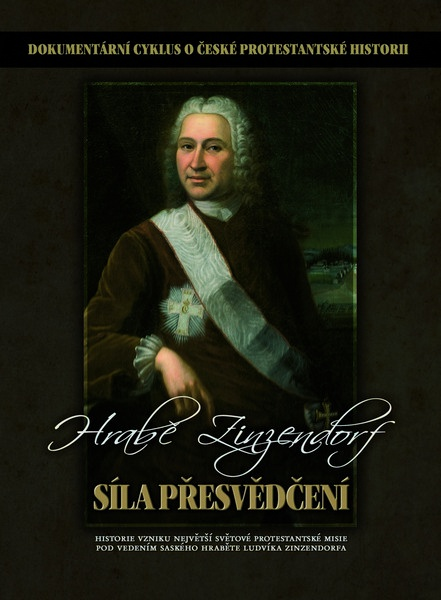 Hrabě Zinzendorf - Síla přesvědčení