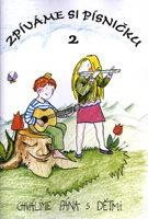 Zpíváme si písničku 2 (zpěvník)
