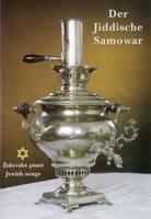 Der Jiddische Samowar: zpěvník židovských písní